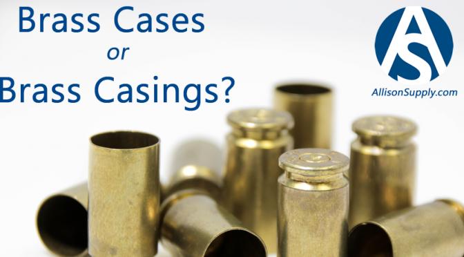 brass cases vs brass casings