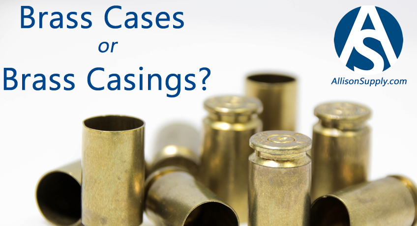 brass cases vs brass casings
